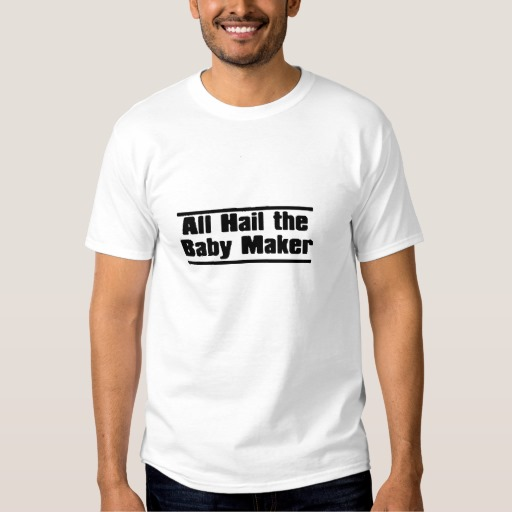 all_hail_the_baby_maker_funny_fathers_day_tee-rcc2db70caecc4e359ab6b70768c4c11d_jg4de_512