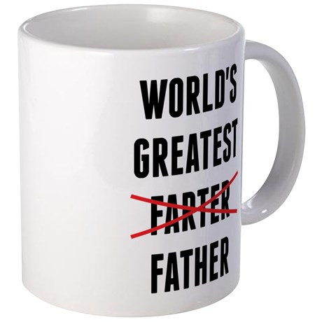 worlds_greatest_farter_i_mean_father_mugs